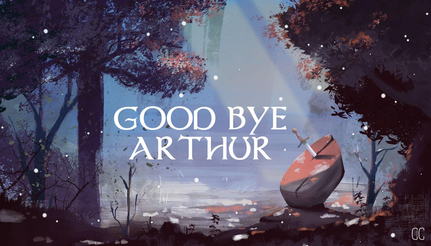 GOOD BYE ARTHUR